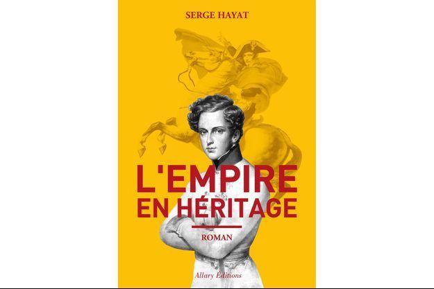 """""""L'Empire en héritage"""", de Serge Hayat."""