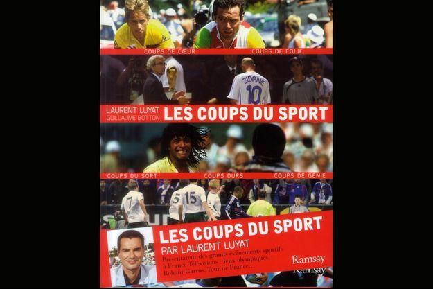 « Les coups du sport », de Laurent Luyat et Guillaume Botton, éd. Ramsay, 180 pages, 25 euros.