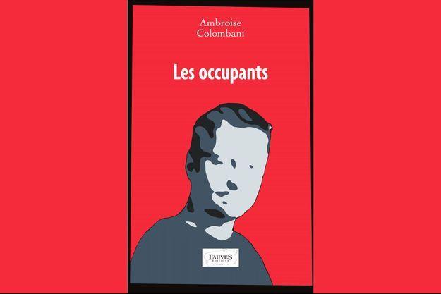 « Les Occupants » Ambroise Colombani Ed. Fauves