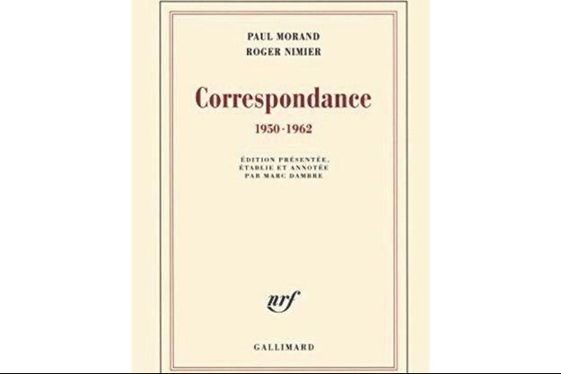 « Paul Morand-Roger Nimier. Correspondance. 1950-1962 », éd. Gallimard, 464 pages, 34 euros.