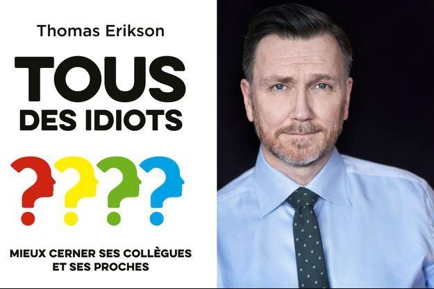 Thomas Erikson, «Tous des idiots ». 16,95 euros, First Edition.
