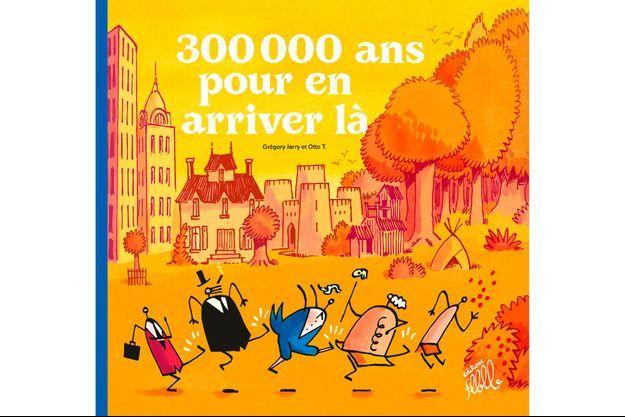 """""""300 000 ans pour en arriver là""""."""