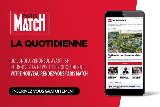 La newsletter quotidienne de Paris Match.