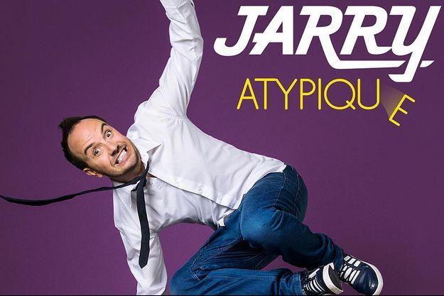 """Jarry actuellement dans """"Atypique""""."""