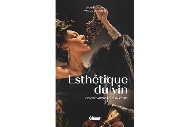 """Cette réouverture annoncée passe aussi par toutes les saveurs à découvrir ou à redécouvrir, à la façon des esthètes que raconte le livre 'Esthétique du vin""""."""