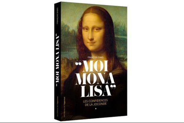 """""""Moi, Mona Lisa"""" - Les confidences de La Joconde, le nouveau livre de François Diwo aux Editions de l'Opportun."""