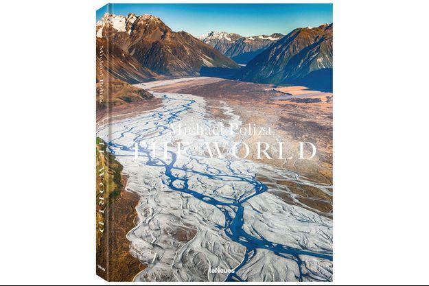 « The World », Michael Poliza, éd. TeNeues, 60 euros.