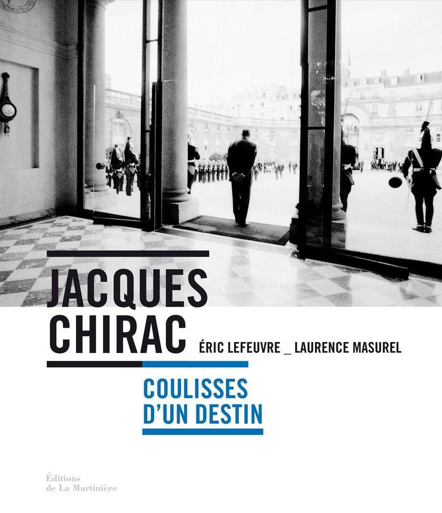 «Jacques Chirac, coulisses d'un destin» de Laurence Masurel et Eric Lefeuvre, aux éditions de La Martinière