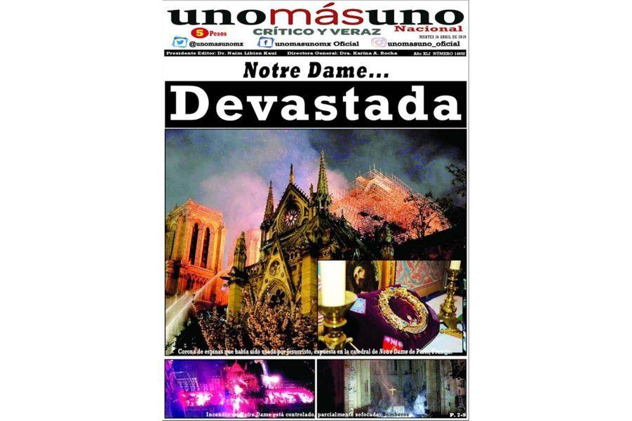 L'incendie de Notre-Dame de Paris en Une de «Uno Mas Uno» (Mexique).