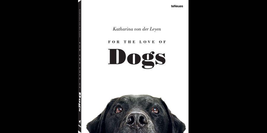 """""""Pour l'amour des chiens"""", par Katharina von der Leyen"""