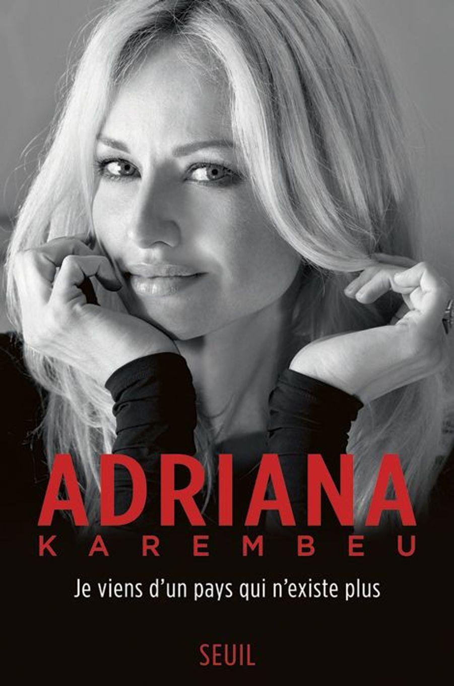 « Adriana Karembeu. Je viens d'un pays qui n'existe plus », éd. du Seuil, 18 euros.