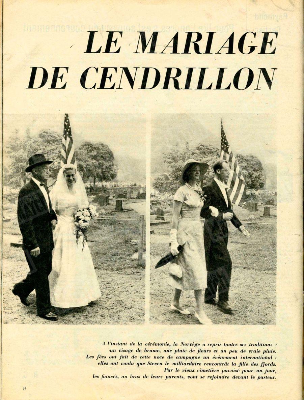 «Le mariage de Cendrillon. A l'instant de la cérémonie, la Norvège a repris toutes ses traditions : un visage de brume, une pluie de fleurs et un peu de vraie pluie. Les fées ont fait de cette noce de campagne un événement international : elles ont voulu que Steven le milliardaire rencontrât la fille des fjords. Par le vieux cimetière pavoisé pour un jour, les fiancés, au bras de leurs parents, vont se rejoindre devant le pasteur.» - Paris Match n°543, 5 septembre 1959.