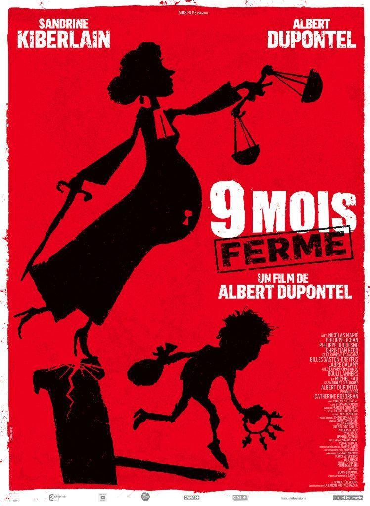 «Neuf mois ferme» d'Albert Dupontel (2013)