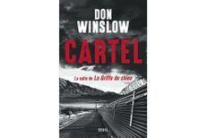 """""""Cartel"""" de Don Winslow : coup de maître"""